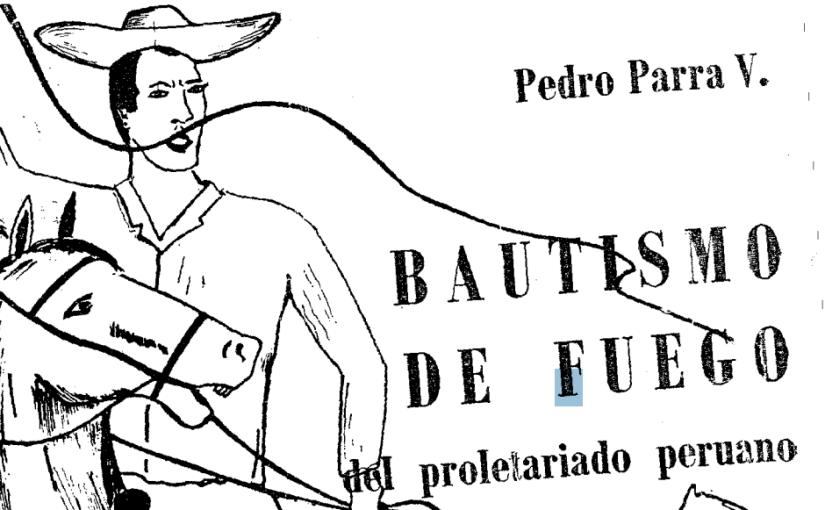 """[PDF] """"Bautismo de fuego del proletariado peruano"""" de Pedro Parra V.(1969)"""